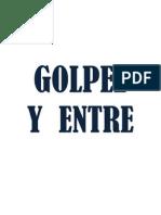 GOLPEE          Y  ENTRE