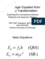 Schrödinger Equation from Lorentz Transformation - Exploring the Connections between Relativity and Quantum Physics