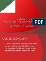 CONCEPTO DE ECONOMÍA Y SU DIVISIÓN EN MICRO