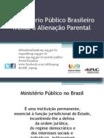 O Ministério Público Brasileiro frente à Alienação Parental