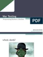 War Texting Weaponizing Machine 2 Machine