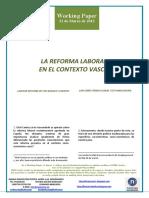 LA REFORMA LABORAL EN EL CONTEXTO VASCO (Es) LABOUR REFORM IN THE BASQUE CONTEXT (Es) LAN ERREFORMA EUSKAL TESTUINGURUAN (Es)