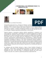 ACUSO A FIDEL CASTRO RUZ, A SU HERMANO RAÚL Y A BENECICTO XVI