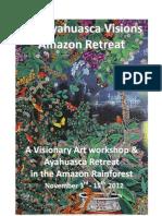 Ayahuasca and  Visionary Art Retreat 2012