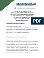 TRABALHO PARA REPOSIÇÃO DE FALTAS Tópicos Especiais em Educação 2012