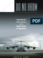 First Do No Harm Humanitarian Intervention and the Destruction of Yugoslavia