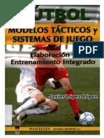 Futbol Modelos Tacticos y Sistemas de Juego Elaboracion y Entrenamiento Integrado