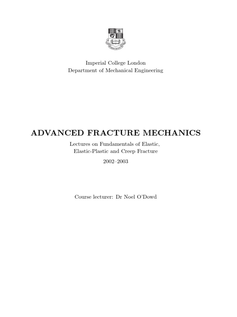 FRACTURE & FATIGUE - Advanced Fracture Mechanics - O'Dowd (Notes) | Fracture  Mechanics | Deformation (Engineering)