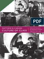 Culture of Class by Matthew B. Karush