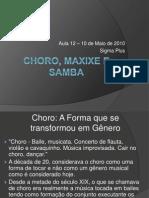 Choro, Maxixe e Samba