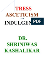 Stress Asceticism and Indulgence Dr. Shriniwas Kashalikar
