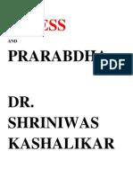 Stress and Prarabdha Dr Shriniwas Kashalikar