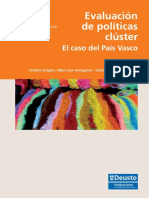 Evaluación de políticas clúster. El caso del País Vasco (Es)/ Evaluation of cluster policies. The case of the Basque Country (Spanish)/ Kluster politiken ebaluaketa. EAEren kasua (Es)