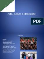 Arte - Cultura - Identidade