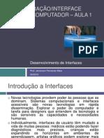 IHC - Interação/Interface Humano-Computador – Aula 1 - Desenvolvimento de Interface