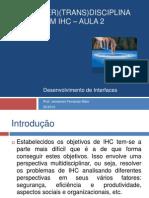 Multi(inter)(trans)disciplinariedade em IHC – Aula 2 - Desenvolvimento de Interfaces