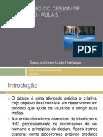 O Processo do Design de Interação– Aula 5 - Desenvolvimento de Interfaces