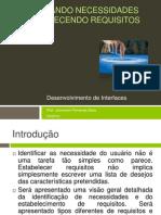 Identificando Necessidades e Estabelecendo Requisitos – Aula 6 - Desenvolvimento de Interfaces