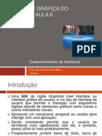 Interface Gráfica do Usuário – Aula 8 - Desenvolvimento de Interfaces