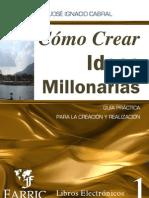 José Ignacio Cabral - Cómo Crear ideas Millonarias