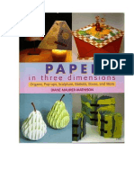 Paper in Three Dimensions Origami, Pop-Ups, Sculpture, Baskets, Boxes, And More-Viny