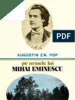 Augustin Z. N. Pop - Pe urmele lui Mihai Eminescu