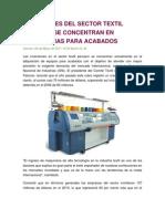 Inversiones Del Sector Textil Peruano Se Concentran en Maquinarias Para Acabados