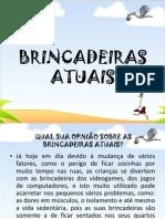 BRINCADEIRAS ATUAIS