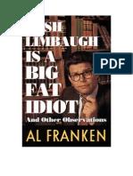 Al Franken - Rush Limbaugh is a Big Fat Idiot