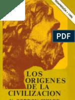 Gordon Childe - Los Origenes de La Civilizacion
