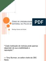 Crise de Credibilidade e Reforma Editorial Na Folha