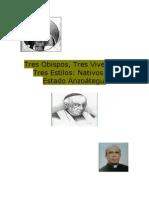 Tres Obispos, Tres Estilos, Tres Epocas