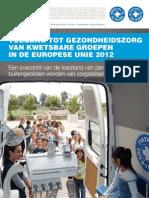Toegang tot Gezondheidszorg voor Kwetsbare Groeperingen in de EU 2012