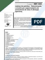 NBR 14533 - Produtos de Petroleo - Determinacao de Enxofre Por Espectrometria de Fluorescencia D