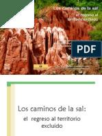 Los Caminos Sal. Quechua Lamistas