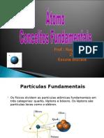 Atomo_conceitos_fundamentais Aula 8 Serie