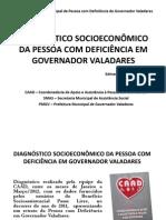 DIAGNÓSTICO SOCIOECONÔMICO DA PESSOA COM DEFICIÊNCIA EM GOVERNADOR VALADARES