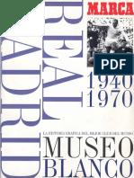 Museo Blanco - Historia Gráfica Del Real Madrid (1940-1970) - Marca