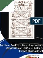 Politicas Publicas, Descolonizacion y Despatriarcalizacion en Bolivia