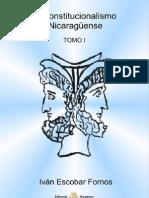 El Constitucionalismo Nicaragüense Tomo I- Ivan Escobar Fornos.