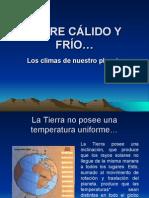 ENTRE CÁLIDO Y FRÍO (Climas de La Tierra)