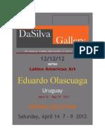 Eduardo Olascuaga   Uruguay    OPENING RECEPTION   Saturday, April 14  7 - 9  2012
