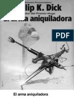 El Arma Aniquiladora - Dick, Philip K