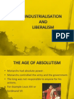 Industrialisation and liberalism.