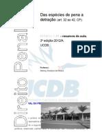 Das espécies de pena a detração (art. 32 ao 42, CP).