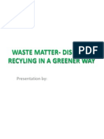 Waste Matter- Disposal Recyling in a Greener Way