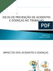 DICAS DE PREVENÇÃO DE ACIDENTES E DOENÇAS NO TRABALHO
