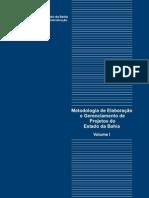 METODOLOGIA DE ELABORAÇÃO E GERENCIAMENTO DE PROJETOS DO ESTADO DA BAHIA