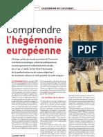Laurent Testot, Comprendre l'hegemonie européenne