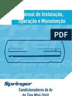 Manual Hi Wall Mono Springer